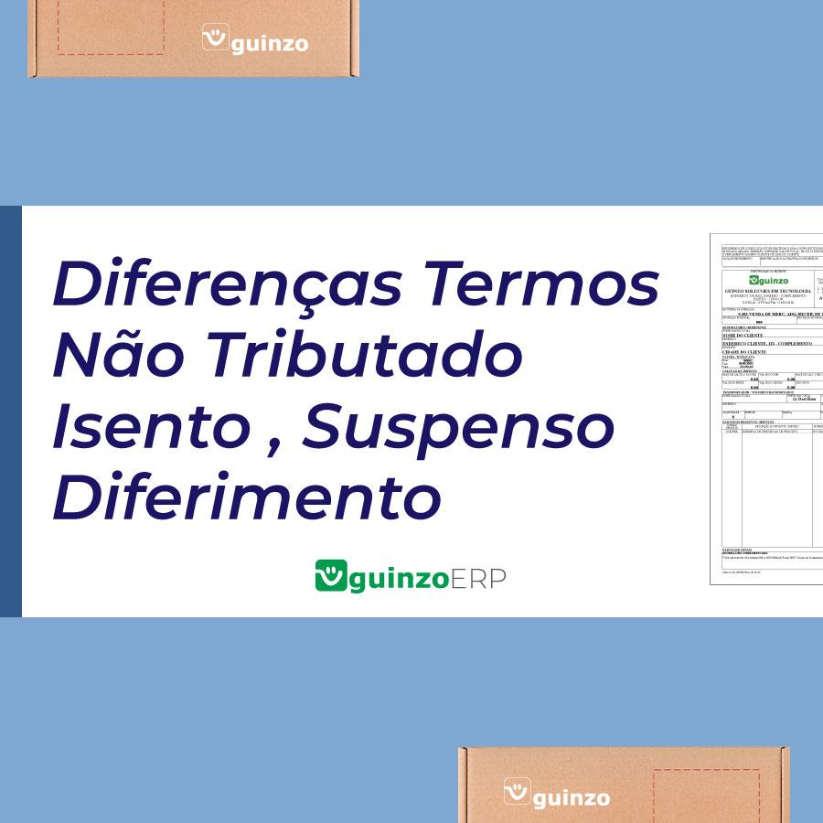Imagem: Diferenças entre os termos não tributado, isento, suspenso e diferimento