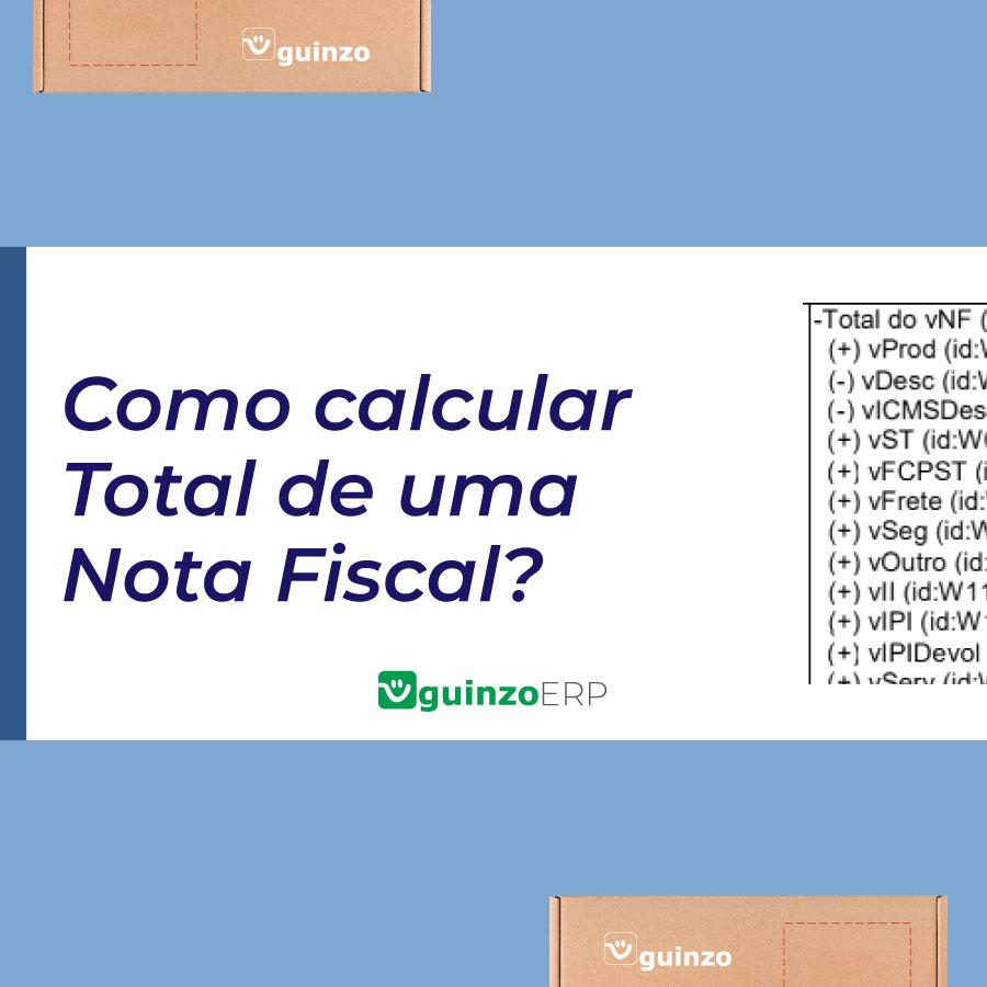 Imagem: Como calcular total de uma nota fiscal, quais são os valores que devem ser considerados.